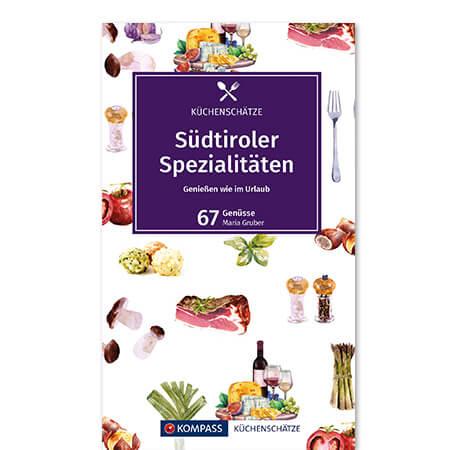 Küchenschätze Kochbuch Südtiroler Spezialitäten